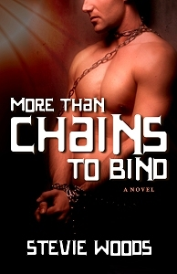 More Than Chains To Bind by Stevie Woods