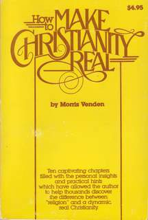 How to Make Christianity Real by Morris Venden