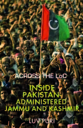 Across The Lo C: Inside Pakistan Administered Jammu And Kashmir