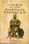 Lives Of The Indian Princes (Arena Books)