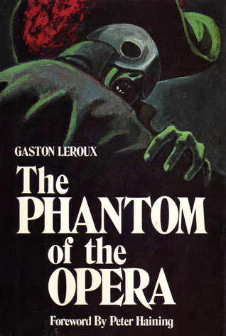 The Phantom of the Opera by Gaston Leroux