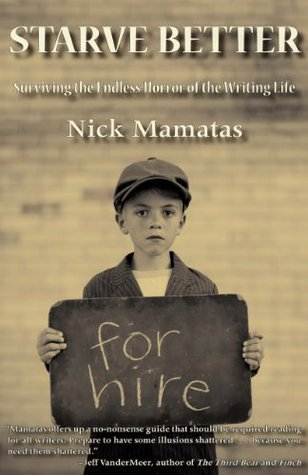 Starve Better by Nick Mamatas