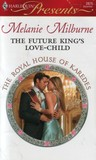 The Future King's Love-Child (The Royal House of Karedes #6)