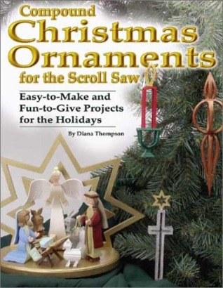Compound Christmas Ornaments: Easy-To-Make and Fun-To-Give Projects for the Holidays
