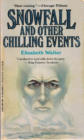 Snowfall And Other Chilling Events by Elizabeth Walter