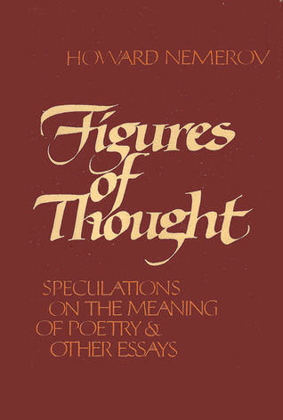 Figures of thought: Speculations on the meaning of poetry & other essays