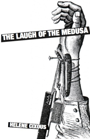 The Laugh of the Medusa by Hélène Cixous