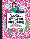 Amelia's 6th-Grade Notebook (Amelia's Notebooks, #15)