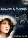 Sometimes by Moonlight (Never Cry Werewolf, #2)