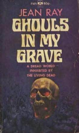 Ghouls in My Grave by Jean Ray