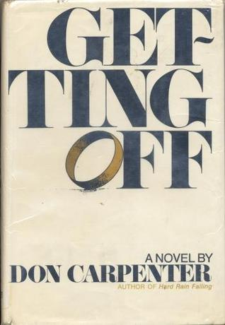 Getting Off by Don Carpenter