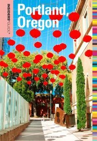 Insiders' Guide to Portland Oregon