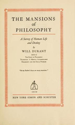 The Mansions of Philosophy by Will Durant