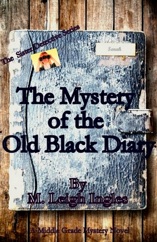The Mystery of the Old Black Diary (Sister Detective Series)