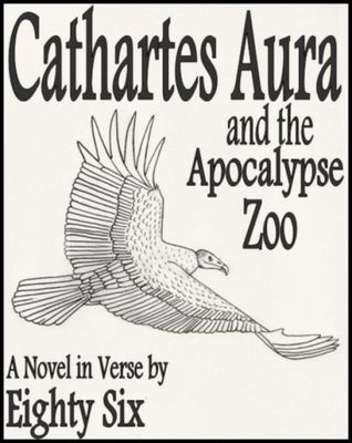 Cathartes Aura and the Apocalypse Zoo by Eighty Six