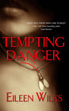 Tempting Danger (World of the Lupi, #1) by Eileen Wilks