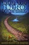 When the Hero Comes Home by Gabrielle Harbowy