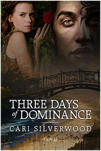 Three Days of Dominance by Cari Silverwood