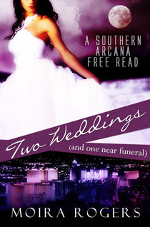 Two Weddings and One Near Funeral by Moira Rogers