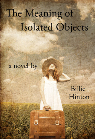 The Meaning of Isolated Objects by Billie Hinton