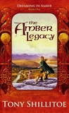 The Amber Legacy (Dreaming In Amber, #1)