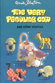 The Very Peculiar Cow And Other Stories by Enid Blyton