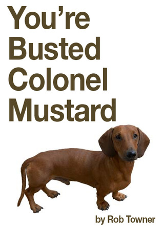 You're Busted Colonel Mustard