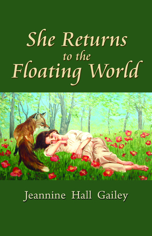 She Returns to the Floating World by Jeannine Hall Gailey