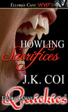 Howling Sacrifices by J.K. Coi