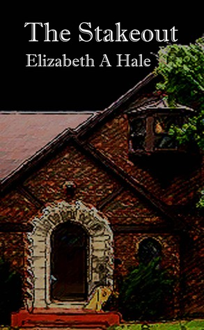 The Stakeout by Elizabeth A. Hale
