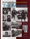 The New York Times Twentieth Century in Review: The Balkans