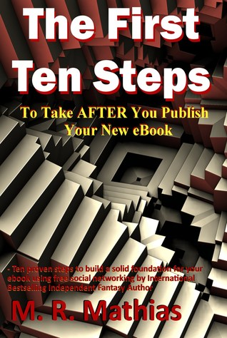 The First Ten Steps - What to do AFTER your new book is publi... by M.R. Mathias