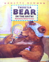 There's a Bear in the Bath!