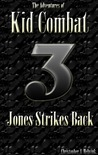 The Adventures of Kid Combat Volume Three: Jones Strikes Back