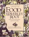 Food by Waverley Root: An Authoritative and Visual History and Dictionary of the Foods of the World