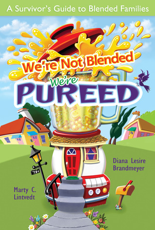 We're Not Blended, We're Pureed by Diana Lesire Brandmeyer
