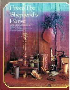 From the Shepherd's Purse: The Identification, Preparation, and Use of Medicinal Plants