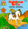 Rainbow Brite Saves Spring by Dorothy Eyre