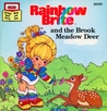 Rainbow Brite and the Brook Meadow Deer by Sarah Leslie