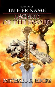 Legend of the Sword by Michael R. Hicks