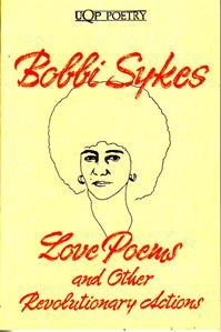 Love Poems And Other Revolutionary Actions by Roberta B. Sykes