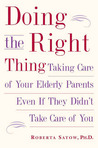 Doing the Right Thing: Taking Care of Your Elderly Parents Even if They Didn't Take Care of You