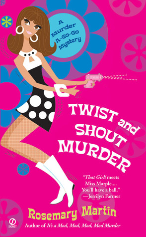 Twist and Shout Murder (Murder A-Go-Go, #2)