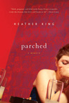 Parched by Heather King
