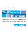 The Elements of Influence: Introducing the Playmaker's Standard: The New Essential System for Managing Competition, Reputation, Brand, and Buzz