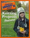 The Complete Idiot's Guide to Knitting Projects Illustrated