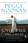 John Paul the Great: Remembering a Spiritual Father
