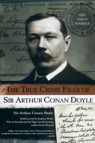 The True Crime Files of Sir Arthur Conan Doyle (Sherlock Holmes)