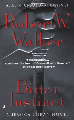 Bitter Instinct by Robert W. Walker