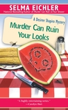 Murder Can Ruin Your Looks (Desiree Shapiro Mystery, #2)